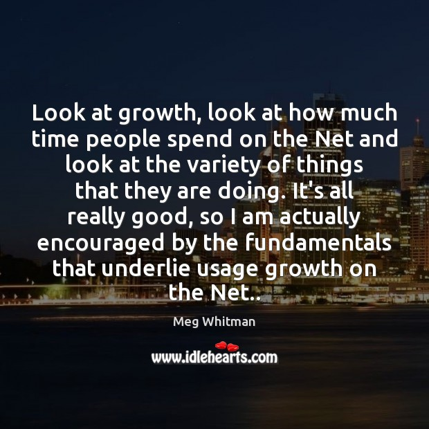 Look at growth, look at how much time people spend on the Image