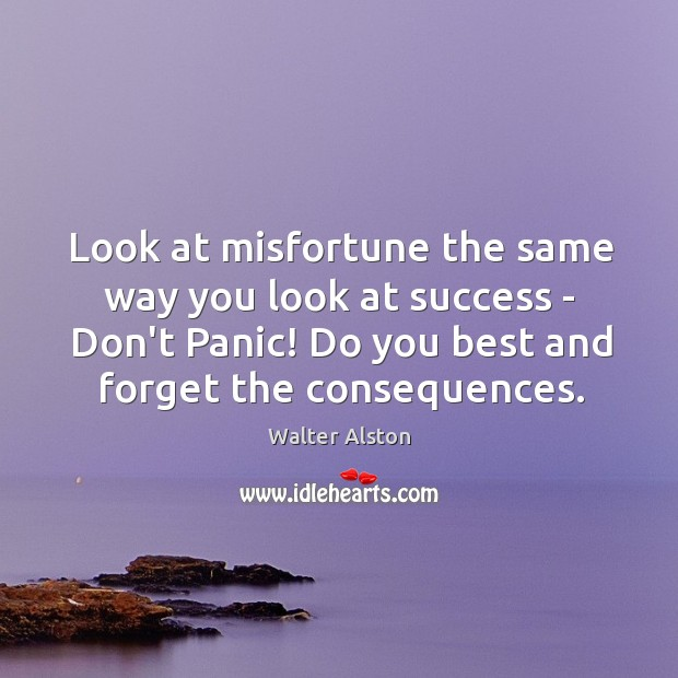 Look at misfortune the same way you look at success – Don't Image
