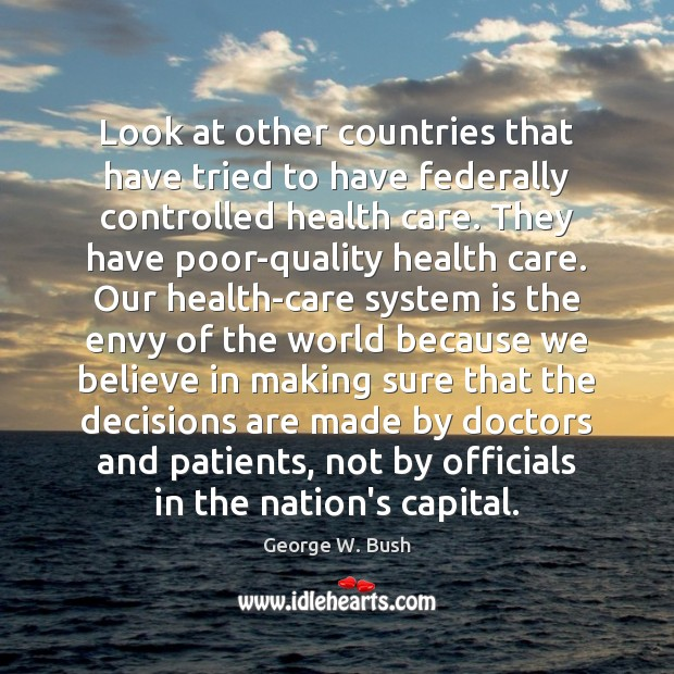 Image, Look at other countries that have tried to have federally controlled health