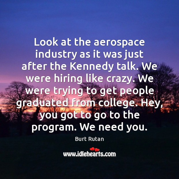 Image, Look at the aerospace industry as it was just after the Kennedy