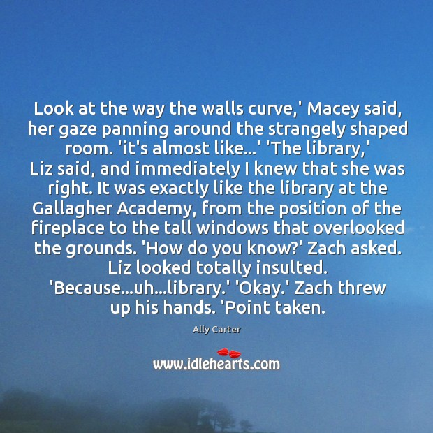 Look at the way the walls curve,' Macey said, her gaze Image