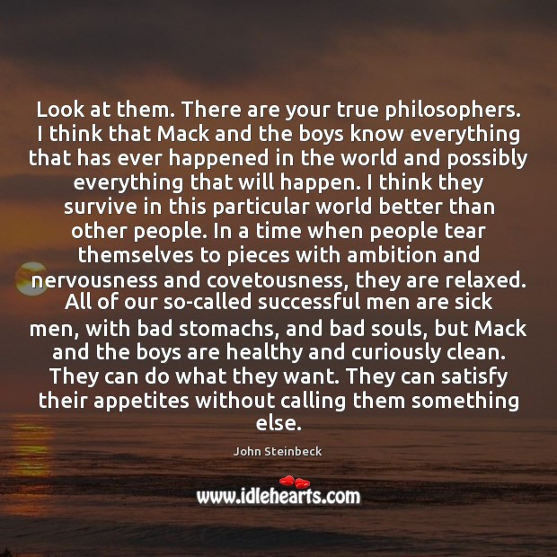 Look at them. There are your true philosophers. I think that Mack Image