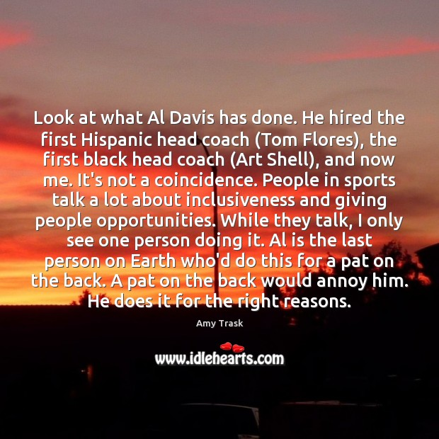 Image, Look at what Al Davis has done. He hired the first Hispanic