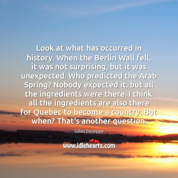 Image, Look at what has occurred in history. When the Berlin Wall fell,