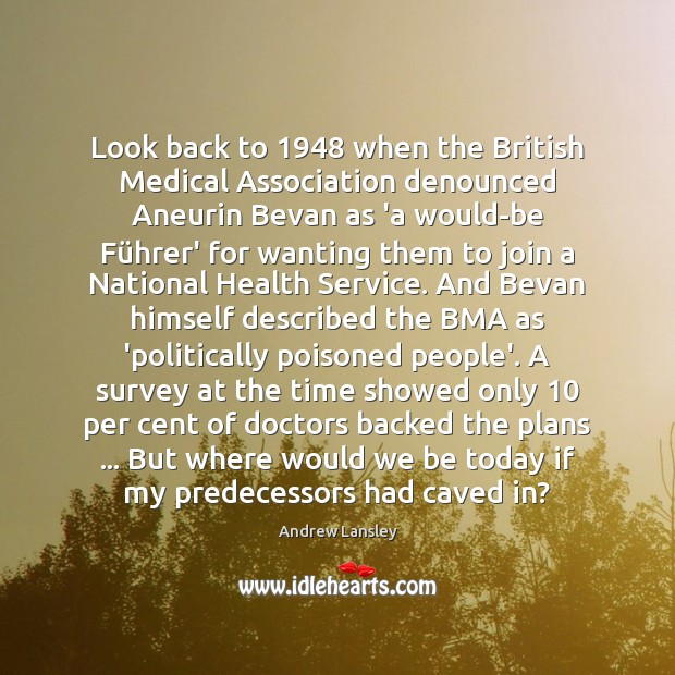 Image, Look back to 1948 when the British Medical Association denounced Aneurin Bevan as