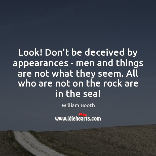 Image, Look! Don't be deceived by appearances – men and things are not