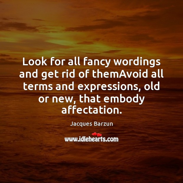 Look for all fancy wordings and get rid of themAvoid all terms Image