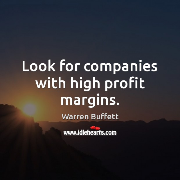 Image, Look for companies with high profit margins.