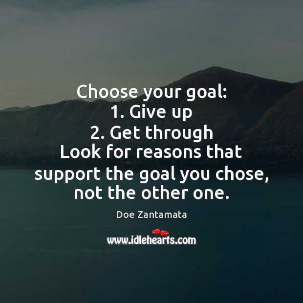 Look for reasons that support your goal Doe Zantamata Picture Quote