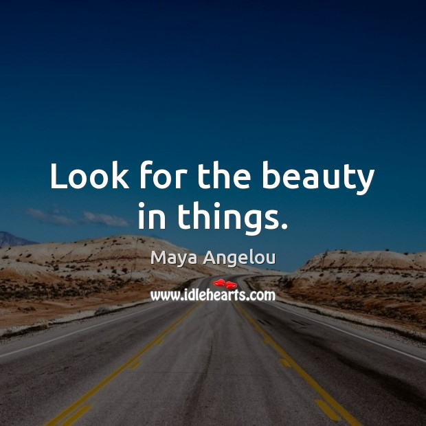 Image, Look for the beauty in things.