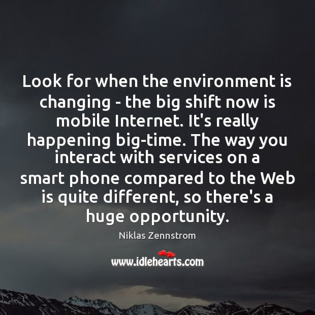 Look for when the environment is changing – the big shift now Image