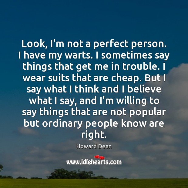 Look, I'm not a perfect person. I have my warts. I sometimes Image