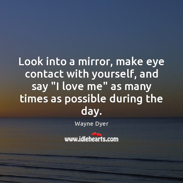 """Image, Look into a mirror, make eye contact with yourself, and say """"I"""