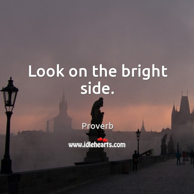 Look on the bright side. Image