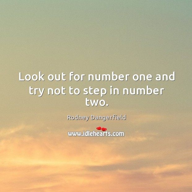 Look out for number one and try not to step in number two. Image