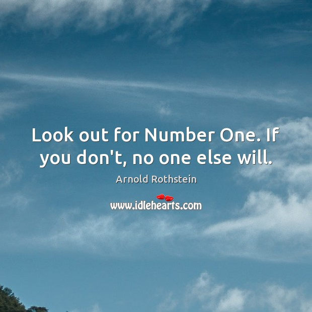 Image, Look out for Number One. If you don't, no one else will.
