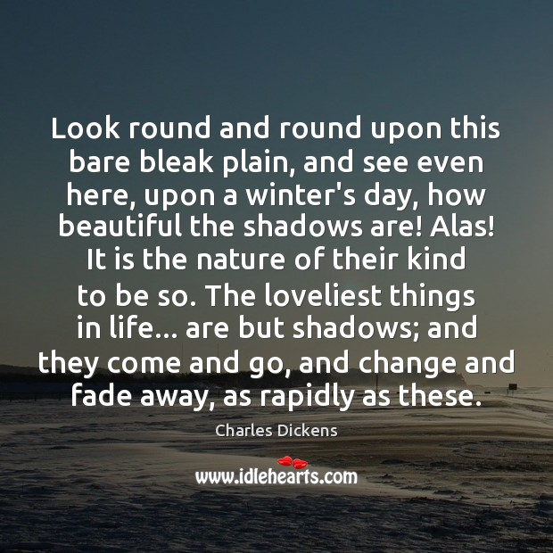 Look round and round upon this bare bleak plain, and see even Winter Quotes Image