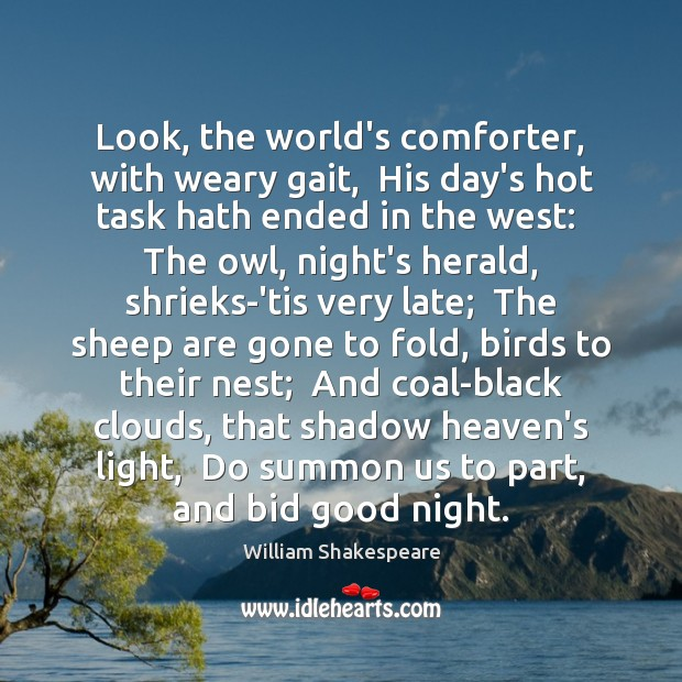 Look, the world's comforter, with weary gait,  His day's hot task hath Image