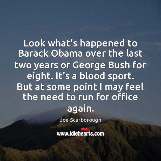 Look what's happened to Barack Obama over the last two years or Image