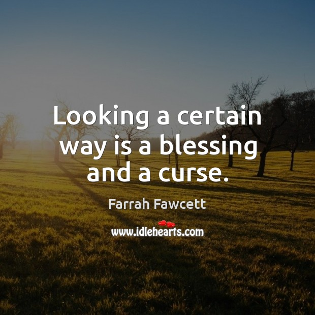 Looking a certain way is a blessing and a curse. Image