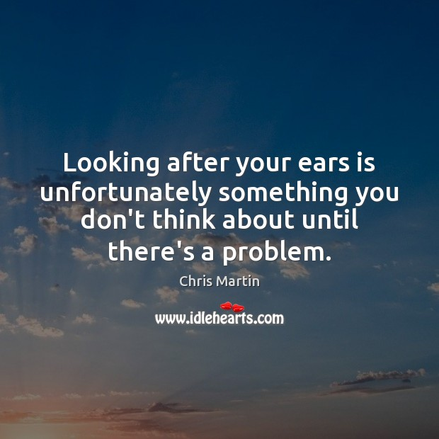 Looking after your ears is unfortunately something you don't think about until Image