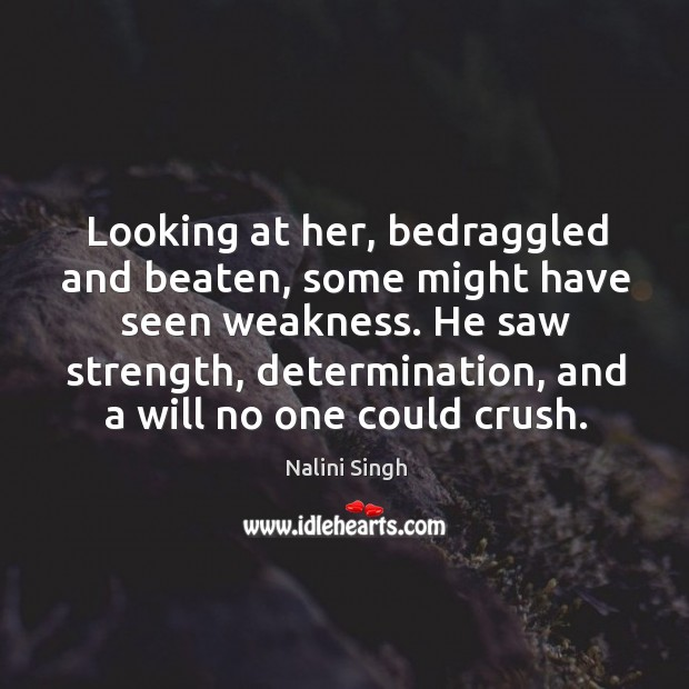 Looking at her, bedraggled and beaten, some might have seen weakness. He Image