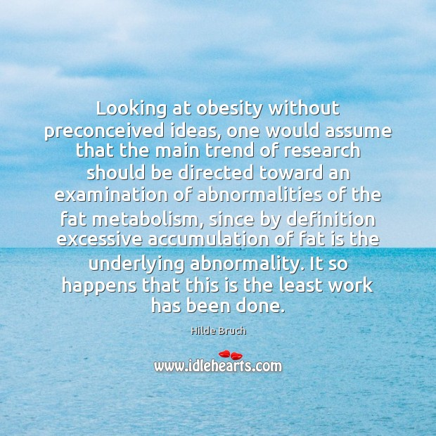 Image, Looking at obesity without preconceived ideas, one would assume that the main