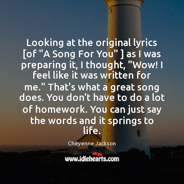 """Looking at the original lyrics [of """"A Song For You"""" ] as I Image"""