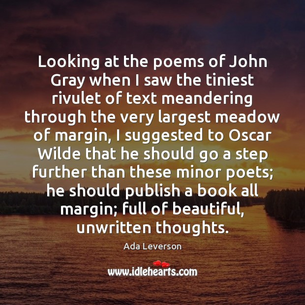 Looking at the poems of John Gray when I saw the tiniest Ada Leverson Picture Quote