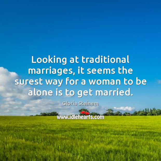 Looking at traditional marriages, it seems the surest way for a woman Image