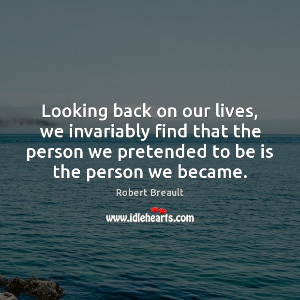 Looking back on our lives, we invariably find that the person we Image