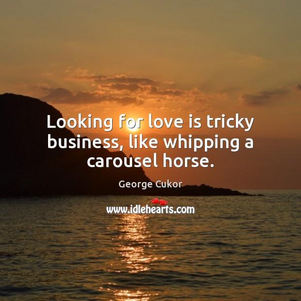 Looking for love is tricky business, like whipping a carousel horse. Image