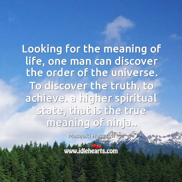 Looking for the meaning of life, one man can discover the order Image