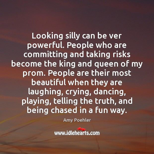 Image, Looking silly can be ver powerful. People who are committing and taking