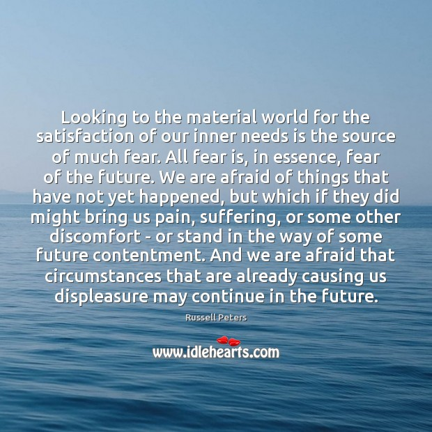 Looking to the material world for the satisfaction of our inner needs Image