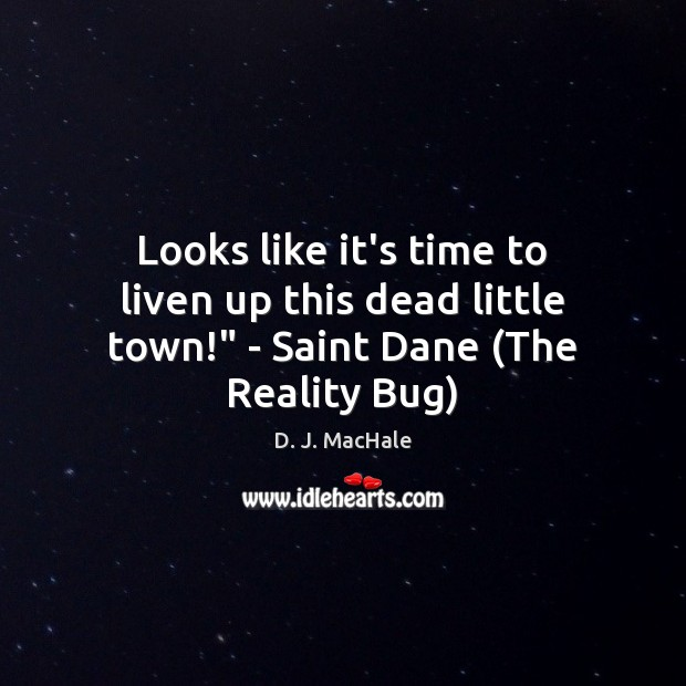 "Looks like it's time to liven up this dead little town!"" – Saint Dane (The Reality Bug) Image"