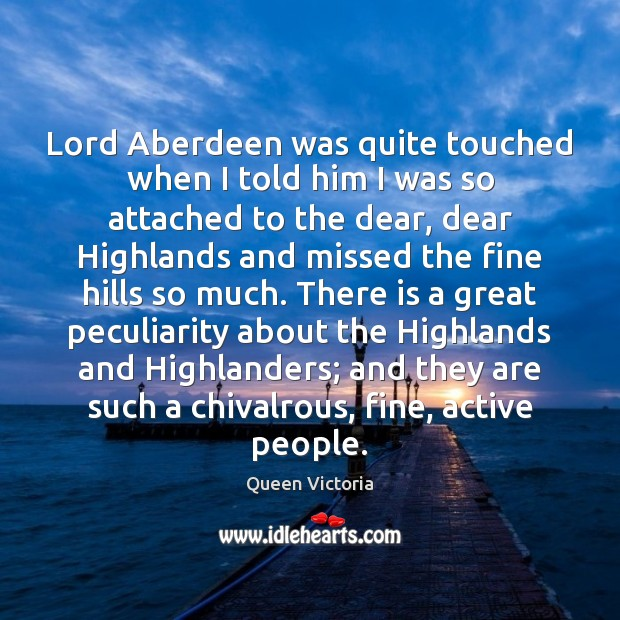 Image, Lord Aberdeen was quite touched when I told him I was so