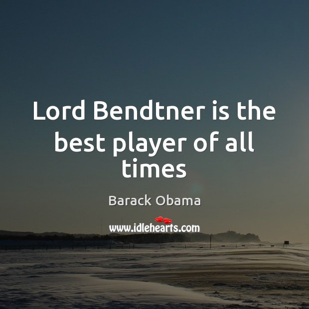 Image, Lord Bendtner is the best player of all times