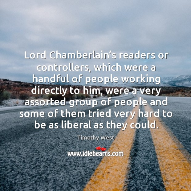 Lord chamberlain's readers or controllers, which were a handful of people working directly to Image