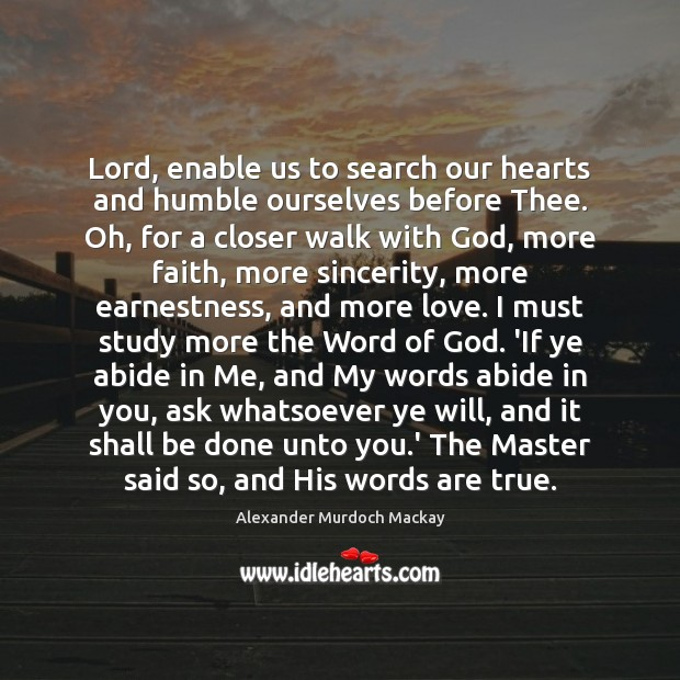 Lord, enable us to search our hearts and humble ourselves before Thee. Image