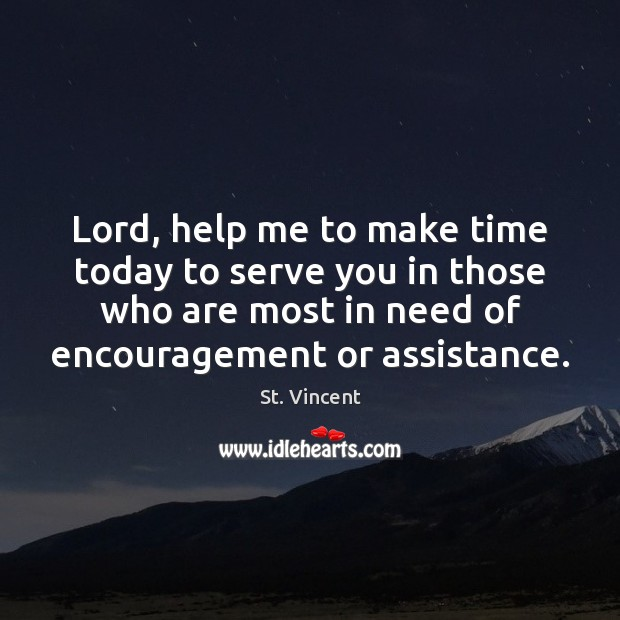 Image, Lord, help me to make time today to serve you in those