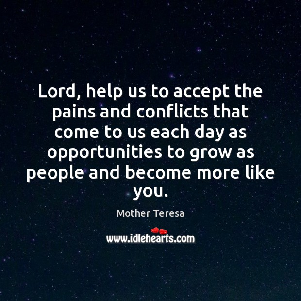 Image, Lord, help us to accept the pains and conflicts that come to