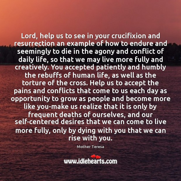 Lord, help us to see in your crucifixion and resurrection an example Image