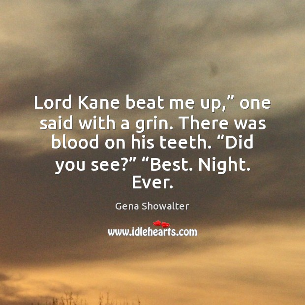 """Image, Lord Kane beat me up,"""" one said with a grin. There was"""