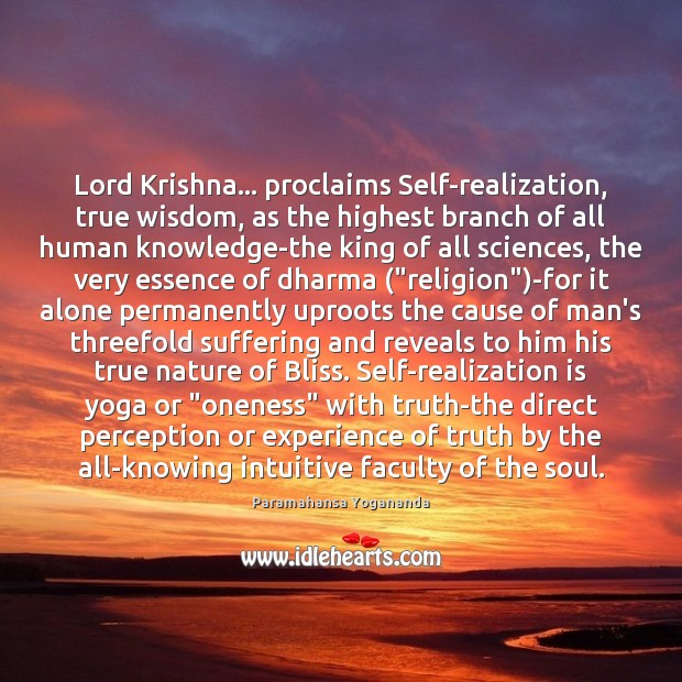 Image, Lord Krishna… proclaims Self-realization, true wisdom, as the highest branch of all