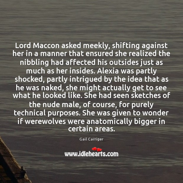 Lord Maccon asked meekly, shifting against her in a manner that ensured Gail Carriger Picture Quote