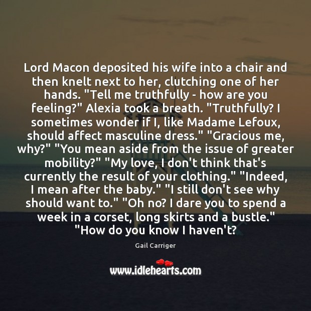 Lord Macon deposited his wife into a chair and then knelt next Gail Carriger Picture Quote