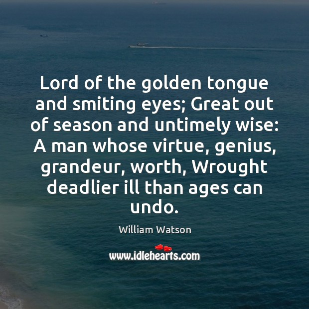 Lord of the golden tongue and smiting eyes; Great out of season Image