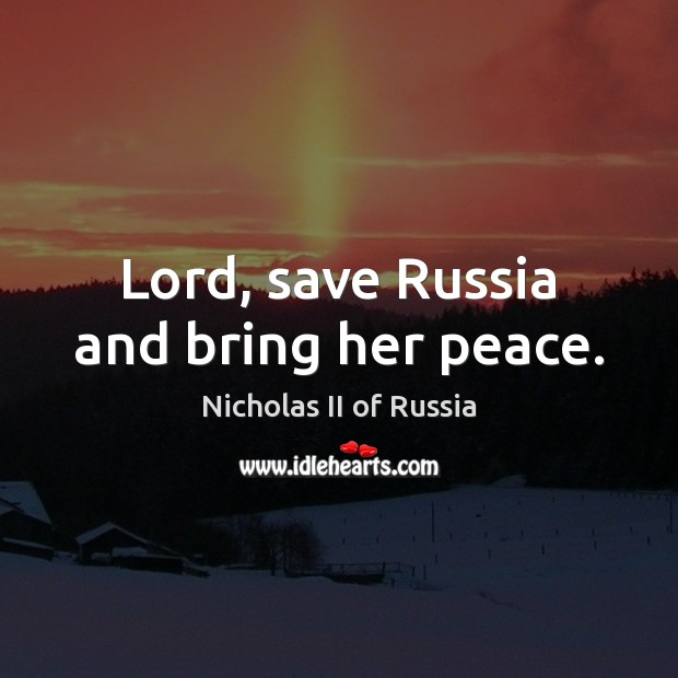 Lord, save Russia and bring her peace. Image