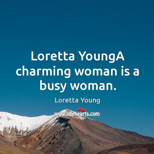 Loretta younga charming woman is a busy woman. Image